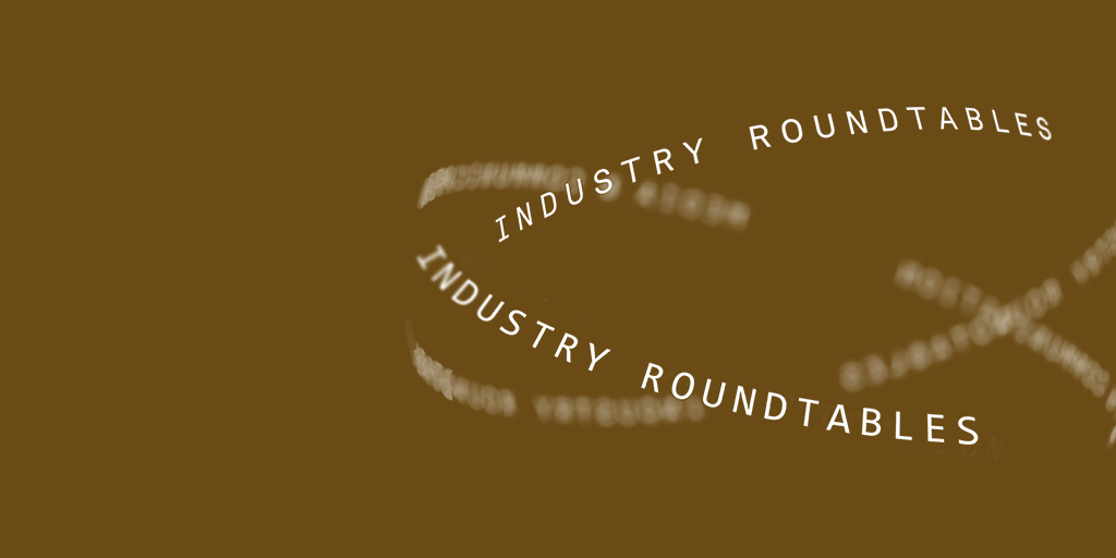 Industry Roundtables